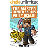 The Master Hunter and His Witty Ocelot (Book 2): Nether Demons (An Unofficial Minecraft Diary Book for Kids Ages 9 - 12 (Pret