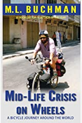 Mid-Life Crisis on Wheels: a bicycle journey around the world Kindle Edition