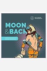 Moon & Back: Erotisches Gutscheinheft für besondere Paarerlebnisse Taschenbuch