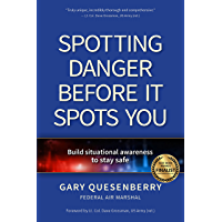 Spotting Danger Before It Spots You: Build Situational Awareness To Stay Safe (Head's Up) (English Edition)