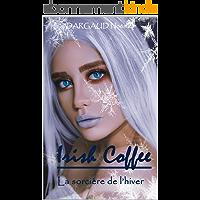 Irish Coffee La sorcière de l'hiver: Bit-lit