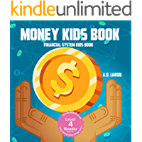 Money Kids Book: Financial System Kids Book (Books For Kids 9-12 1)