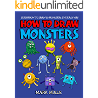 How to Draw Monsters: How to Draw Books for Kids - Learn How To Draw Monsters With Step By Step Guide