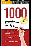 1000 PALABRAS AL DÍA: Escribir y publicar un libro de no ficción en 90 días (con el método Triunfa con tu Libro…