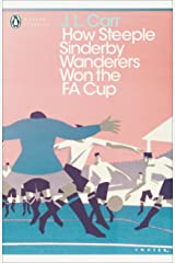 How Steeple Sinderby Wanderers Won the F.A. Cup (Penguin Modern Classics) Paperback