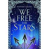 We Free the Stars (Sands of Arawiya Book 2) (English Edition)