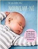 Le guide du nouveau-né: Tous les gestes en 200 photos pour bien s'occuper de son bébé au retour de la maternité