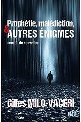 Prophétie, malédiction, et autres énigmes: recueil de nouvelles Format Kindle