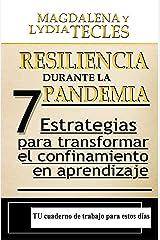 Resiliencia durante la Pandemia: 7 Estrategias para Transformar el Confinamiento en Aprendizaje (La Re(i)nacida nº 1) Versión Kindle
