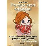 Porque eres especial: Un inspirador libro infantil sobre Potencial, coraje y fuerza - Para niñas y niños. Tapa dura con nueva