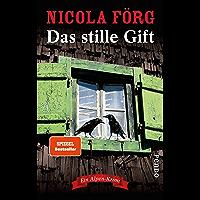 Das stille Gift (Alpen-Krimis 7): Ein Alpen-Krimi (German Edition)