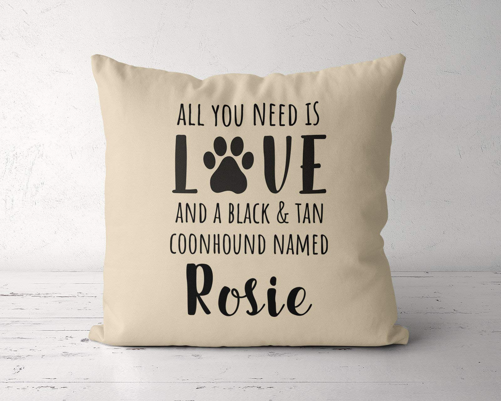 unknow All you need is love and a Black and Tan Coonhound named, custom Coonhound pillow, Coonhound owner lover, Black and Tan Coonhound without Insert,Housewarming Gift to Lover Family Friend