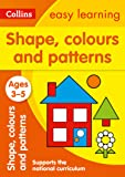Shapes, Colours and Patterns Ages 3-5: Collins Easy Learning (Collins Easy Learning Preschool)
