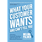 What Your Customer Wants and Can't Tell You: Unlocking Consumer Decisions with the Science of Behavioral Economics…