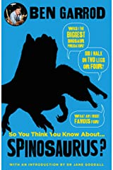 So You Think You Know About Spinosaurus? (So You Think You Know About... Dinosaurs?) Hardcover