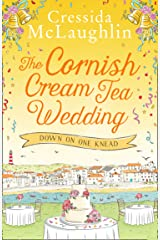 The Cornish Cream Tea Wedding: Part One – Down on One Knead: the perfect uplifting and heartwarming Cornish romance for summer 2021 (The Cornish Cream Tea series Book 4) Kindle Edition