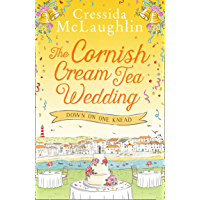 The Cornish Cream Tea Wedding: Part One – Down on One Knead: the perfect uplifting and heartwarming Cornish romance for…