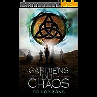 Gardiens du Chaos (Céline Parker, t. 1)