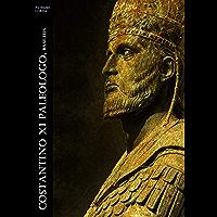 Costantino XI Paleologo. Basileus (Historia Romana Vol. 4)