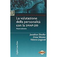 La valutazione della personalità con la Swap-200. Con Contenuto digitale per download e accesso on line