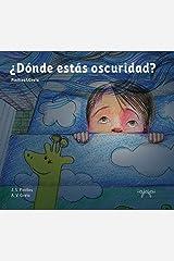 ¿Dónde estás oscuridad?: libro ilustrado infantil - dormir niños (Cuentos Mata Miedos nº 1) Versión Kindle