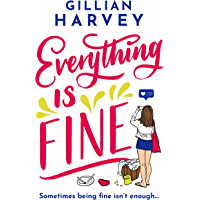 Everything is Fine: The funny, feel-good and uplifting page-turner you won't be able to put down! (English Edition)