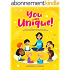 YOU ARE UNIQUE : Exciting and Wonderful Stories for Kids about Self-Awareness, Courage and Gratitude (English Edition)
