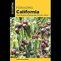 Foraging California: Finding, Identifying, And Preparing Edible Wild Foods In California (Foraging Series) (English…