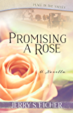 Promising a Rose (Free Novella) (Peace in the Valley) (English Edition)
