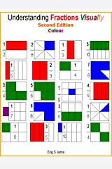 Understanding Fractions Visually Second Edition Colour Kindle Edition