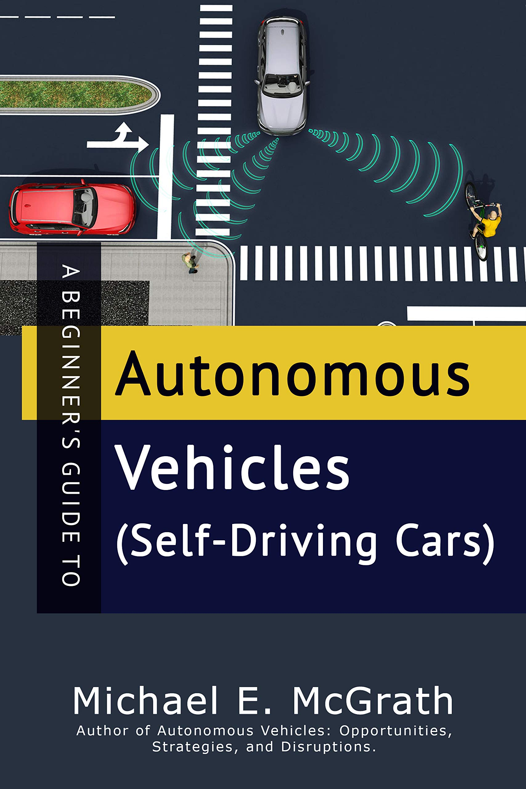 Beginner's Guide to Autonomous Vehicles (Self-Driving Cars): Answers