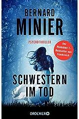 Schwestern im Tod: Psychothriller (Ein Commandant Martin Servaz-Thriller 5) (German Edition) Format Kindle