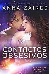 Contactos obsesivos (Las Crónicas de Krinar nº 2) Versión Kindle