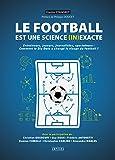 Le Football est un science (in)exacte - Entraineurs, Journalistes, Spectat..