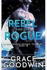The Rebel and the Rogue (Interstellar Brides® Program Book 19) (English Edition) Kindle Ausgabe