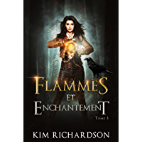 Flammes et Enchantement (Les Dossiers maudits t. 3)