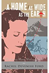 A Home as Wide as the Earth (The Journey Mama Writings- Book 3) Kindle Edition