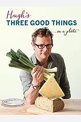 Hugh's Three Good Things Kindle Edition