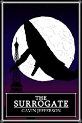 The Surrogate: a science fiction novella about sexuality, intimacy and taboo. Kindle Edition