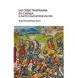 Las crisis trastámara en Castilla: El pacto como representación (Sílex Universidad)