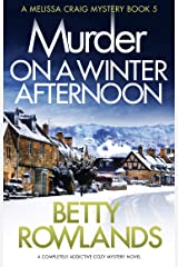 Murder on a Winter Afternoon: A completely addictive cozy mystery novel (A Melissa Craig Mystery Book 5) Kindle Edition