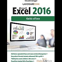 Lavorare con Microsoft EXCEL 2016: Guida all'uso