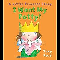 I Want My Potty! (Little Princess eBooks Book 1)