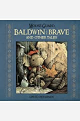 Mouse Guard: Baldwin the Brave and Other Tales Hardcover