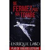 Ne fermez pas ma tombe (French Edition)