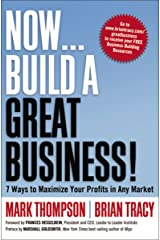 Now, Build a Great Business!: 7 Ways to Maximize Your Profits in Any Market Hardcover