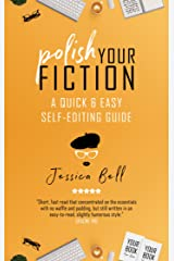 Polish Your Fiction: A Quick & Easy Self-Editing Guide (Writing in a Nutshell Book 2) Kindle Edition