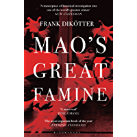 Mao's Great Famine: The History of China's Most Devastating Catastrophe, 1958-62 (Peoples Trilogy Book 1) (English…