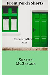 Front Porch Shorts: Humour In Bite Size Kindle Edition