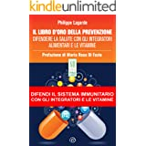 Il libro d'oro della prevenzione: Difendere la salute con gli integratori alimentari e le vitamine (SH Health Service - Ripen